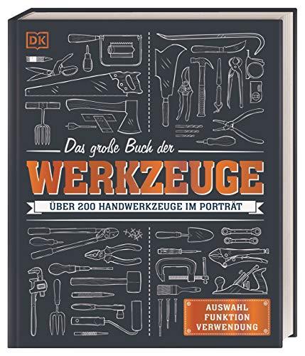 Das große Buch der Werkzeuge: Über 200...