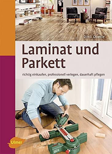 Laminat und Parkett: Richtig einkaufen,...